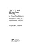 The W.B. and George Yeats Library: A Short Title Catalog by Wayne K. Chapman