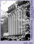 The Presidential Colloquium (2000-2001) The Idea of a University by Donna Winchell and William A. Maker