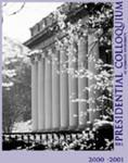 The Presidential Colloquium (2000-2001) The Idea of a University