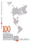 100 Years of Clemson Architecture: Southern Roots + Global Reach by Peter L. Laurence