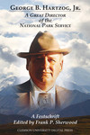 George B. Hartzog, Jr.: A Great Director of the National Parks Service
