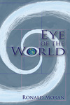 Eye of the World by Ronald Moran