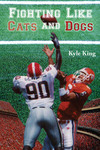 Fighting Like Cats and Dogs by Kyle King