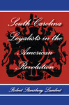 South Carolina Loyalists in the American Revolution