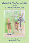 Growing Up Cartoonist in the Baby-Boom South: A Memoir and Cartoon Retrospective