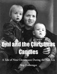 Omi and the Christmas Candles: A Tale of Nine Christmases during the Nazi Era by Skip Eisiminger