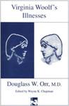 Virginia Woolf's Illnesses by Douglas W. Orr, M.D.