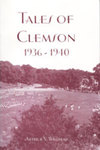 Tales of Clemson, 1936-1940 by Arthur V. Williams, M.D.