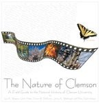 The Nature of Clemson: A Field Guide to the Natural History of Clemson University
