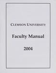 Faculty Manual, 2004 by Clemson University