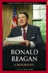 Ronald Reagan A Biography by J. David Woodard