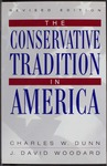 The Conservative Tradition in America by Charles W. Dunn and J. David Woodard