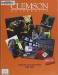 Clemson Graduate School Catalog, 2008-2009 by Clemson University