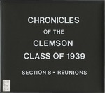 Chronicles of the Clemson Class of 1939 Section 8 - Reunions by Clemson University